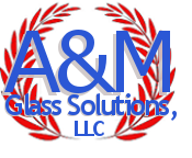 A & M Glass Solutions, LLC